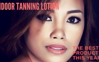Woman with text that says Indoor Tanning Lotion Best 5 Products